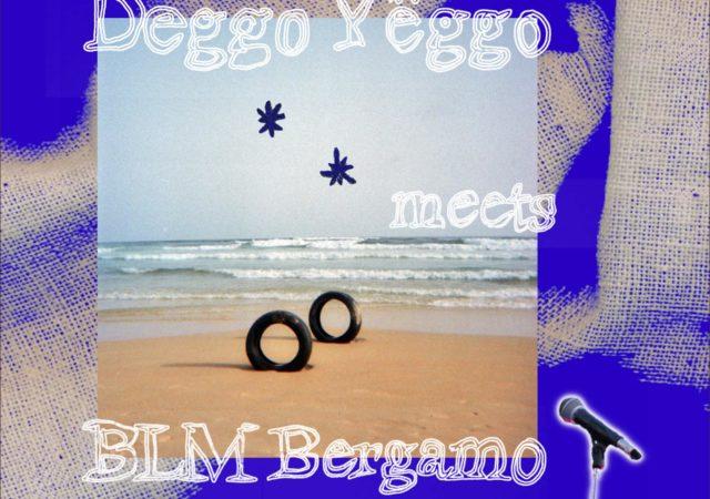Deggo Yëggo meets BLM Bergamo